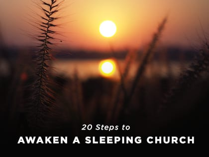 20 Steps to Awaken a Sleeping Church
