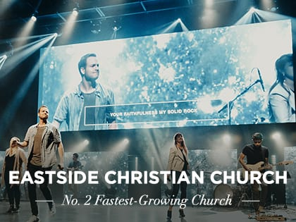 Eastside Christian Church No 2 Fastest Growing Church 2017